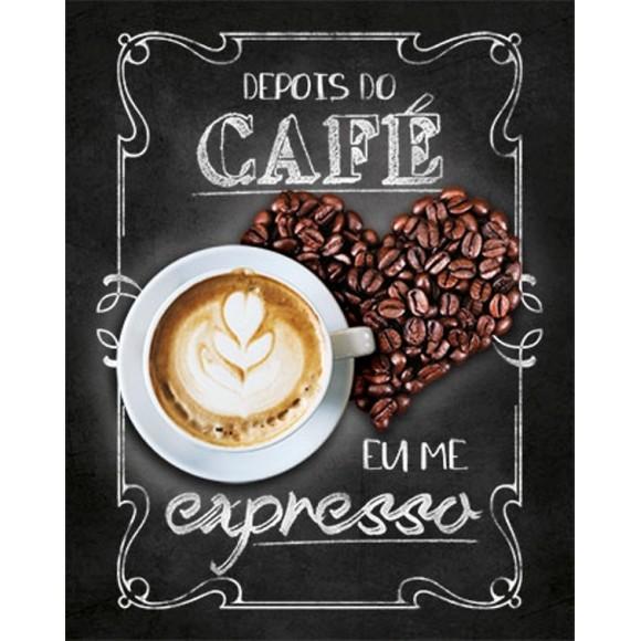 PLACA DECORATIVA 19X24 CAFE DEPOIS DO CAFE EU ME EXPRESSO
