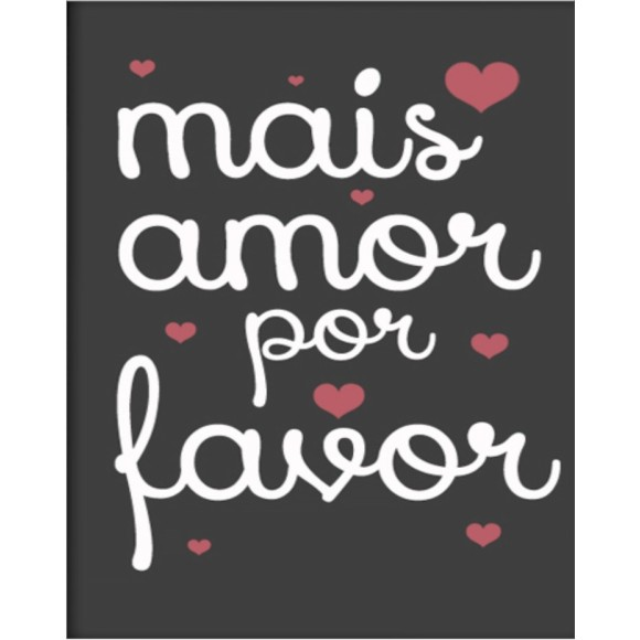 PLACA DECORATIVA 19X24 MAIS AMOR POR FAVOR
