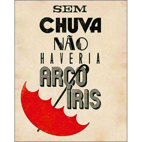 PLACA DECORATIVA 19X24 SEM CHUVA NAO HAVERIA ARCO IRIS