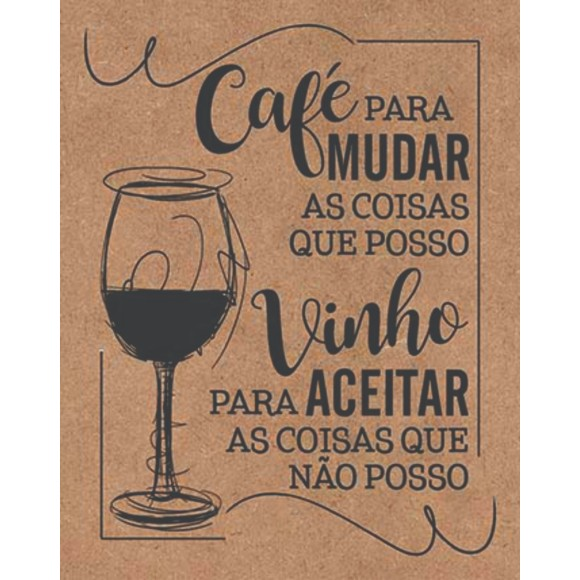 PLACA DECORATIVA 19X24 CAFE PARA MUDAR AS COISAS QUE POSSO